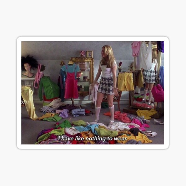 Cher Horowitz I have nothing to wear Clueless Sticker