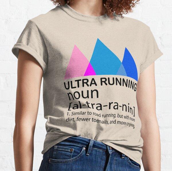 Ultra Running Running Trail Accessories & Gift Classic T-Shirt