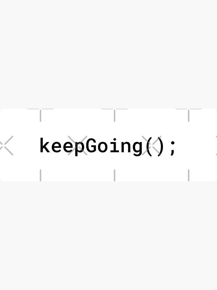 JavaScript - Keep Going (Inverted) by developer-gifts