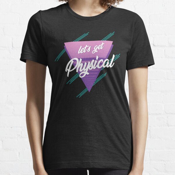 Lets get physical, Retro Gym 80ger Workout, Essential T-Shirt