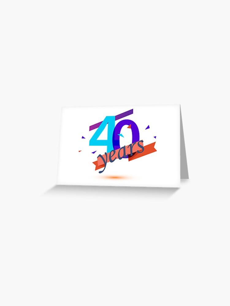 Carte De Vœux 40 Ans Anniversaire 40 Ans Joyeux Anniversaire Par Trenddesigns24 Redbubble