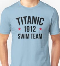 Titanic Swim Team Funny Quote Unisex T-Shirt