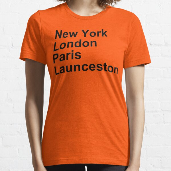 New York London Paris Launceston Essential T-Shirt