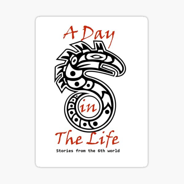 A Day in the Life: Stories from the 6th World Logo-Large Sticker