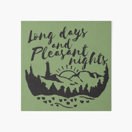 Long Days and Pleasant Nights Art Board Print
