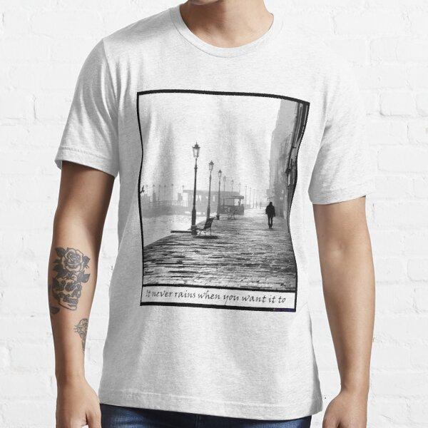 It never rains when you want it too Essential T-Shirt