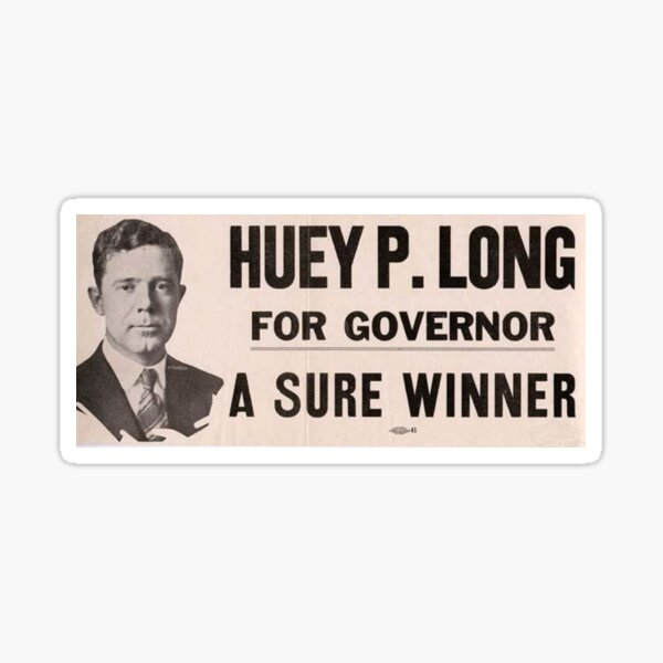 Huey Long for Governor Campaign Poster  Glossy Sticker