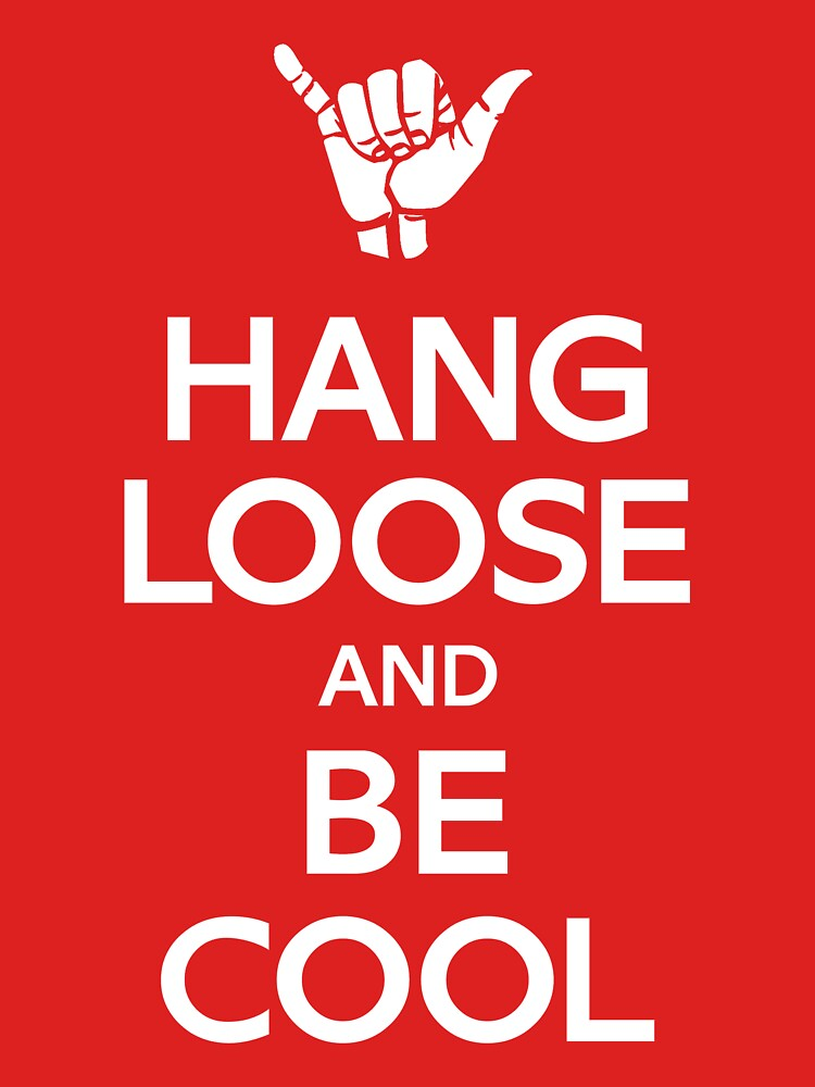 Hang Loose and Be Cool | Unisex T-Shirt