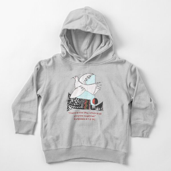 """""""There is the Sky, which is all peoples together""""  Euripides 412 BC Toddler Pullover Hoodie"""