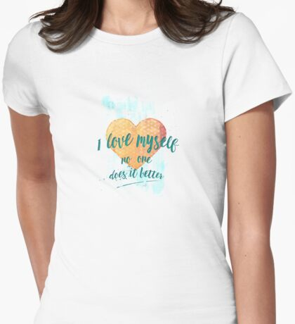 I love myself (no one does it better) T-Shirt