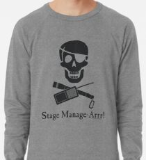 Stage Manage-Arrr! Black Design Lightweight Sweatshirt