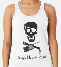 Stage Manage-Arrr! Black Design Racerback Tank Top