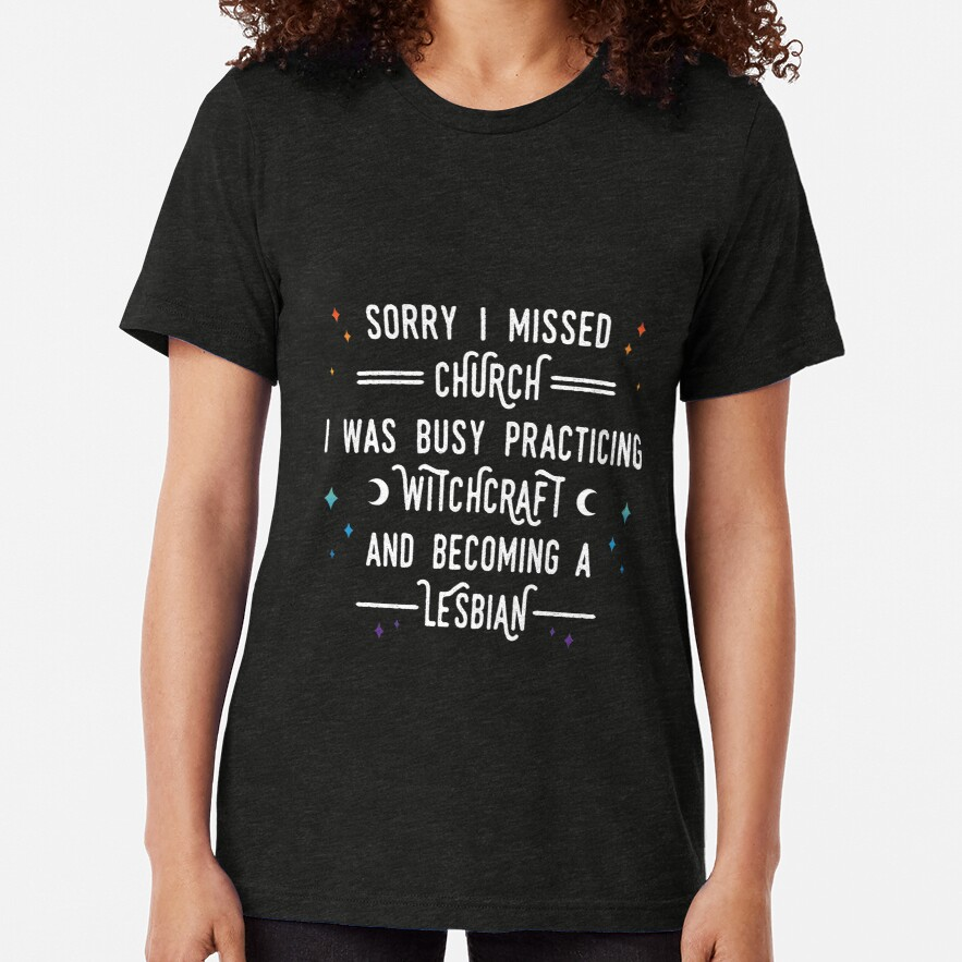 Sorry I Missed Church Tri-blend T-Shirt