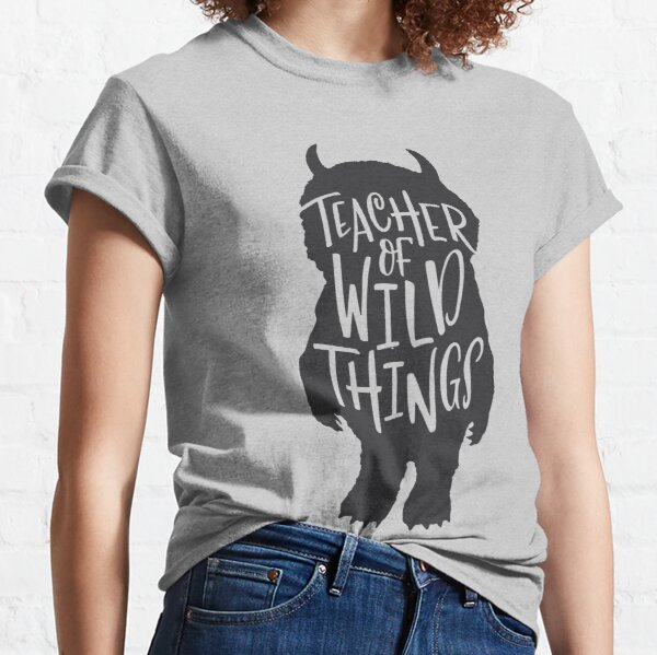 Teacher of Wild Things Classic T-Shirt