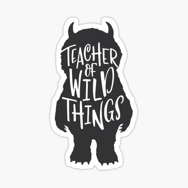 Teacher of Wild Things Sticker
