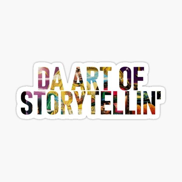 Da Art of Storytellin' Sticker