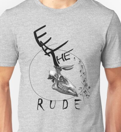 Eat the Rude - clock Unisex T-Shirt
