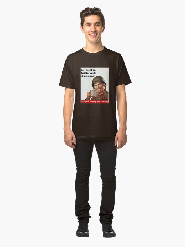 Alternate view of He Fought for Twitter Shadowbans Classic T-Shirt
