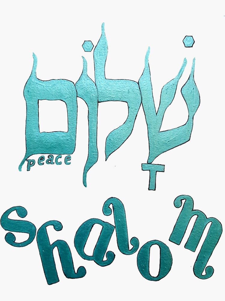 SHALOM The Hebrew word for Peace! by jaynna