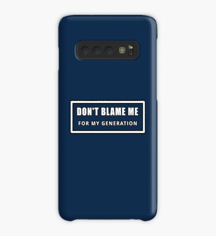 Don't Blame Me for My Generation Case/Skin for Samsung Galaxy