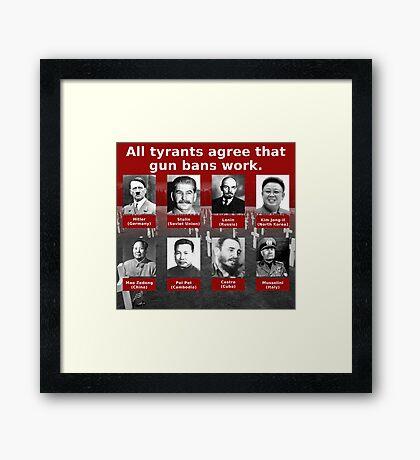 Tyrants Love Gun Control Framed Print
