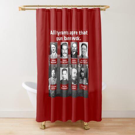 Tyrants Love Gun Control Shower Curtain