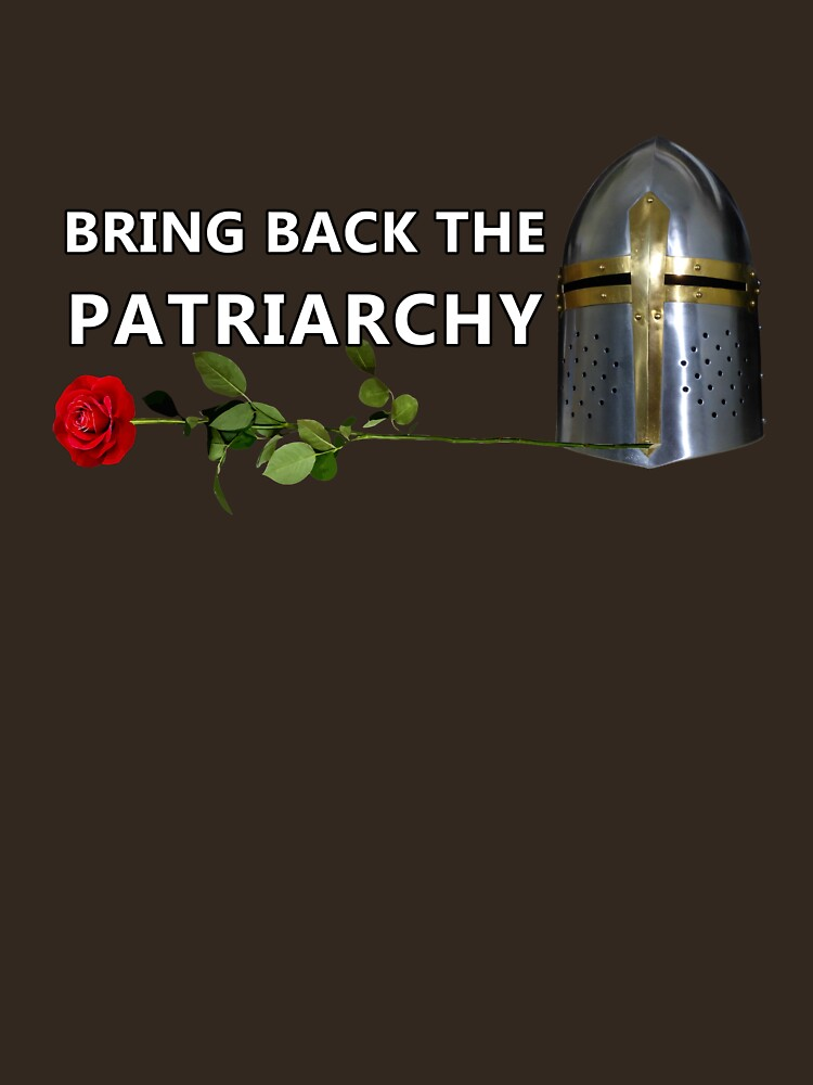 Bring Back the Patriarchy by HealthWyze