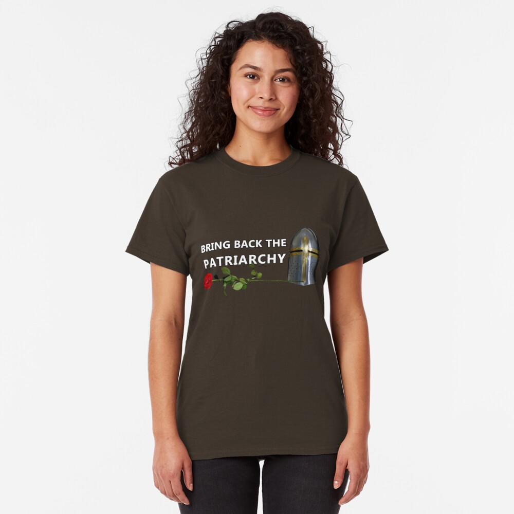 Bring Back the Patriarchy Classic T-Shirt