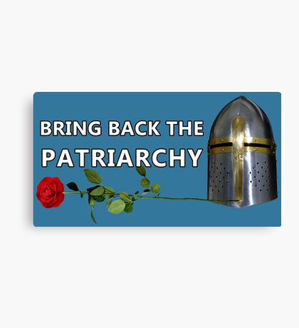 Bring Back the Patriarchy Canvas Print