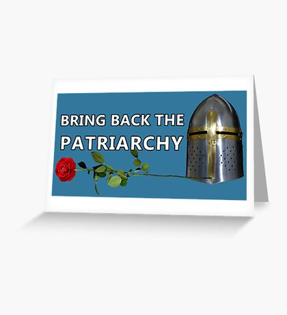 Bring Back the Patriarchy Greeting Card