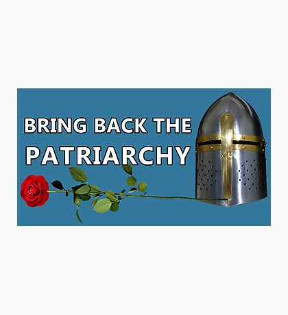 Bring Back the Patriarchy Photographic Print