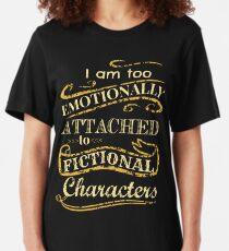 Camiseta ajustada Estoy demasiado apegado emocionalmente a los personajes de ficción