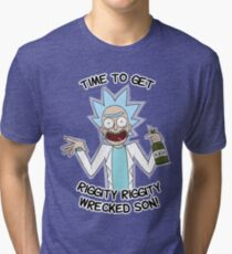 Time to get riggity riggity wrecked son Tri-blend T-Shirt