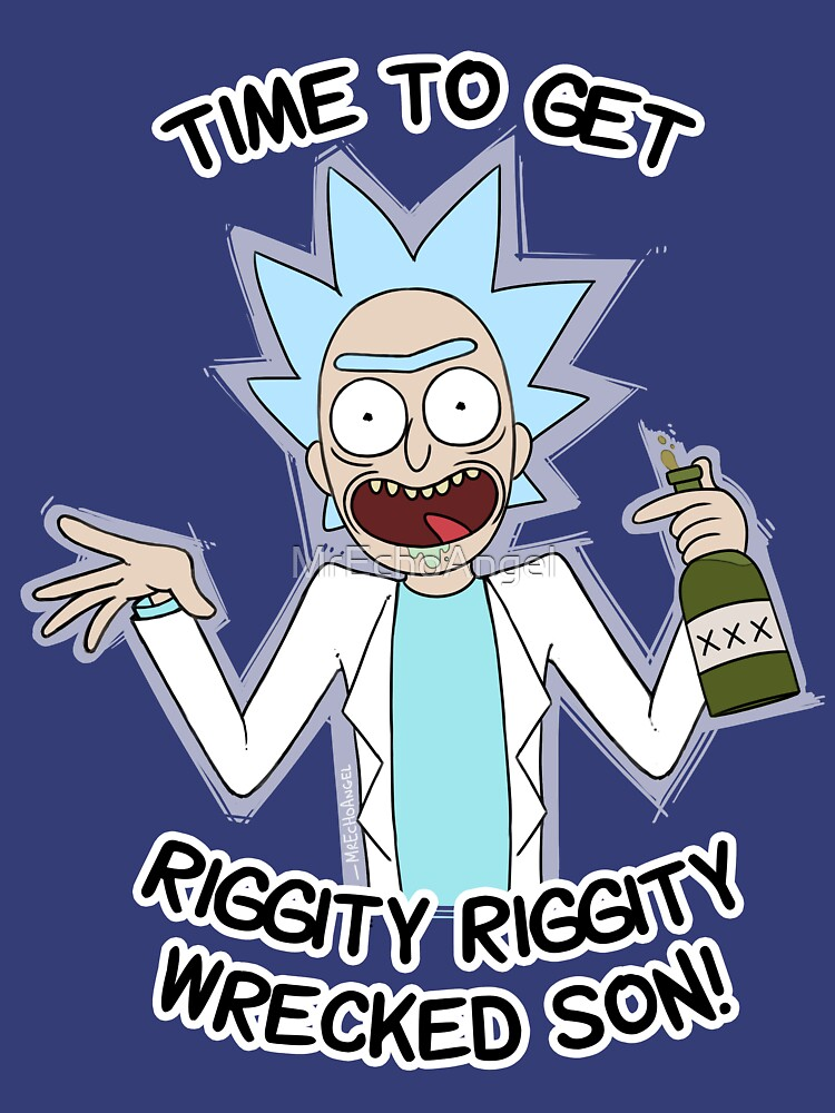 Time to get riggity riggity wrecked son | Classic T-Shirt
