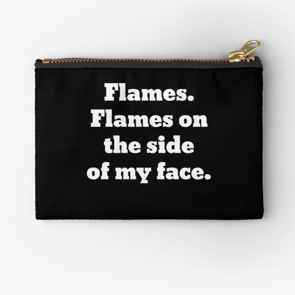 Flames on the Side of My Face Clue Zipper Pouch