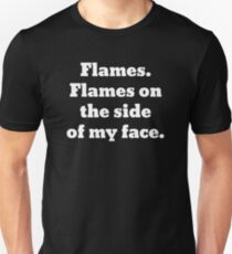 Flames on the Side of My Face Clue Unisex T-Shirt