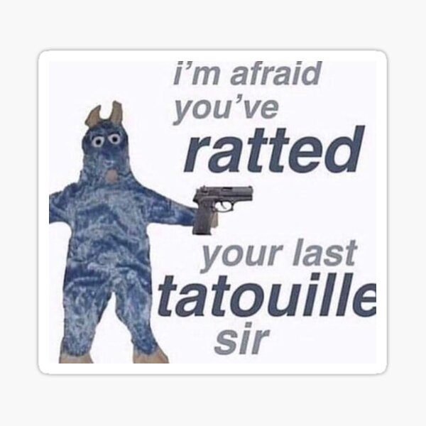 youve ratted your last tatouille Sticker