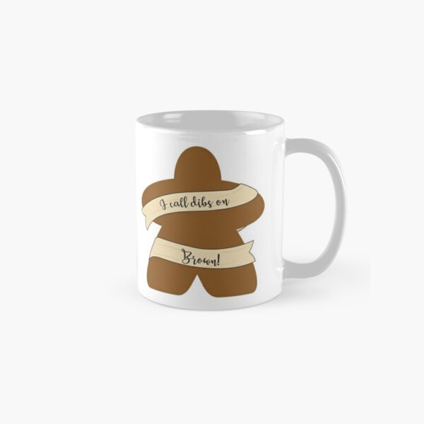 Dibs On Brown Meeples! Classic Mug