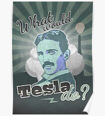 What would Tesla Do? Poster