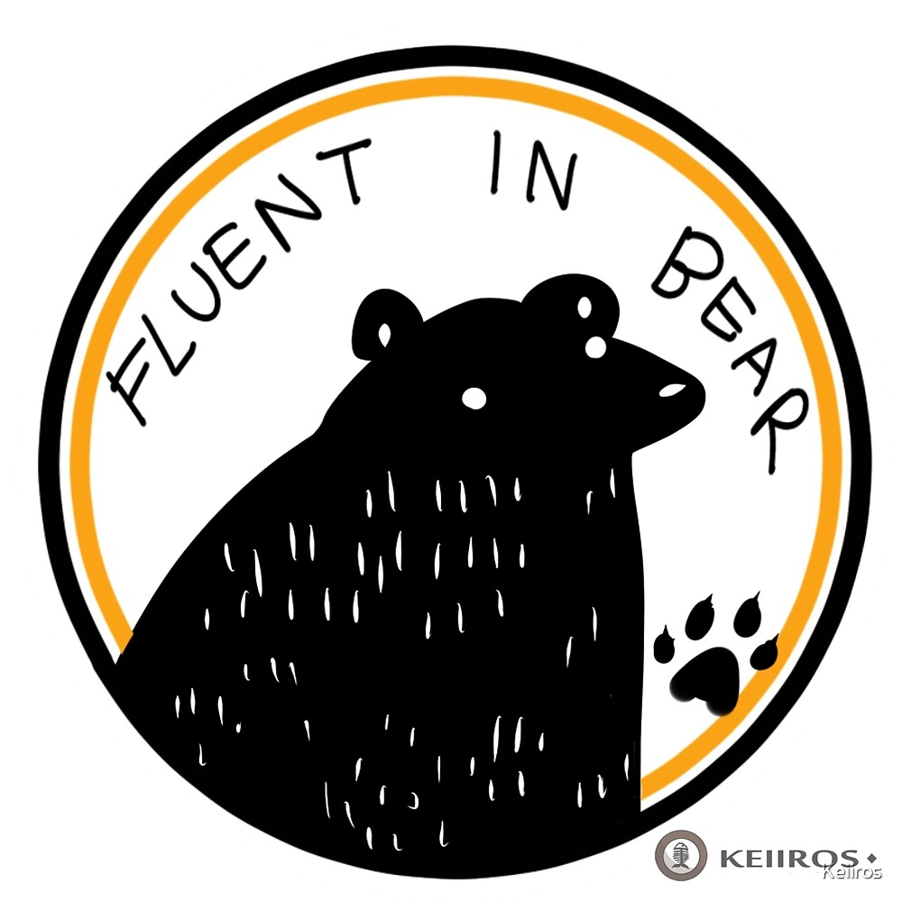Fluent in Bear by Keiiros