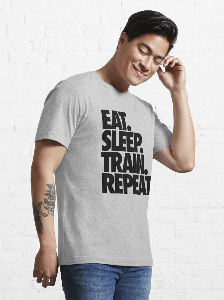 Alternate view of EAT. SLEEP. TRAIN. REPEAT. Essential T-Shirt