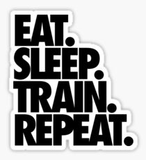 EAT. SLEEP. TRAIN. REPEAT. Sticker