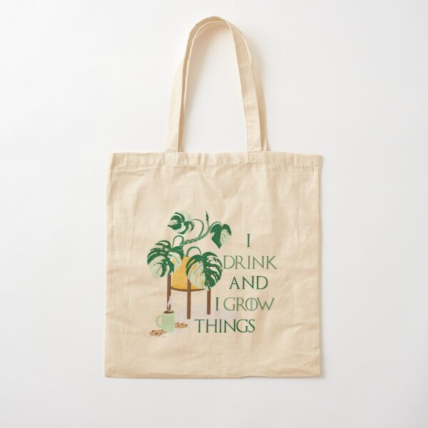 I Drink And I Grow Things Cotton Tote Bag