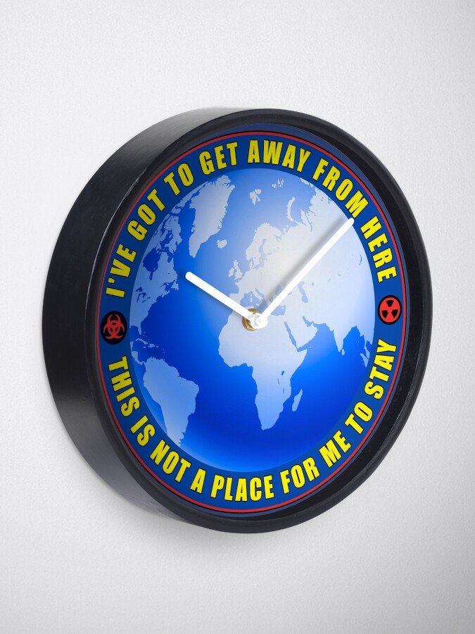 Alternate view of Get away from here Clock