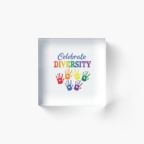 'Celebrate Diversity' (White) Acrylic Block