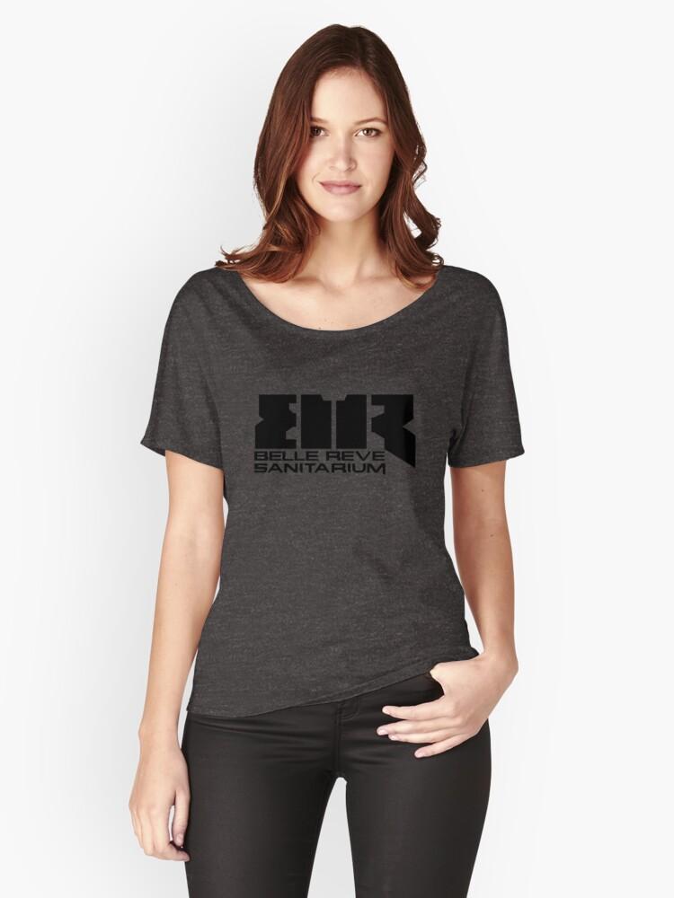 Belle Reve Sanitarium Women's Relaxed Fit T-Shirt Front
