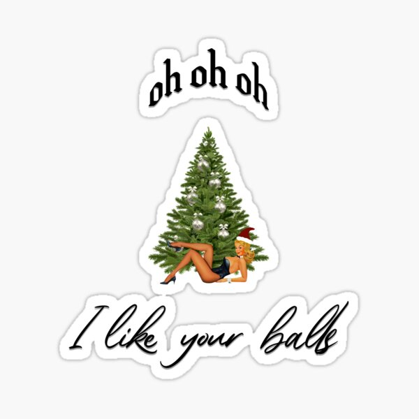 Naughty Christmas Special - Oh Oh Oh - I Like your Balls - Sexy Pinup Ms Claus & a Decorated Xmas Tree Sticker