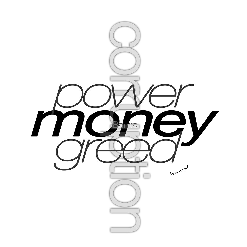 Money Power Greed by Banta