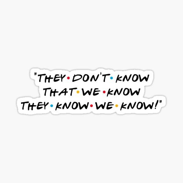 ¡No saben que sabemos que saben que sabemos! Pegatina