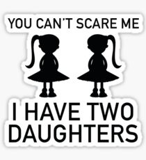 I Have Two Daughters Sticker